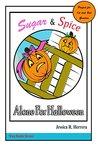 Sugar & Spice : Alone for Halloween (Kids Easy Reader Version): Everyones Favorite Halloween Jack o' lanterns, Sugar & Spice.