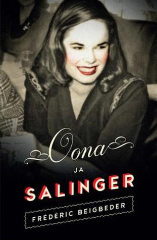 Oona ja Salinger by Frédéric Beigbeder