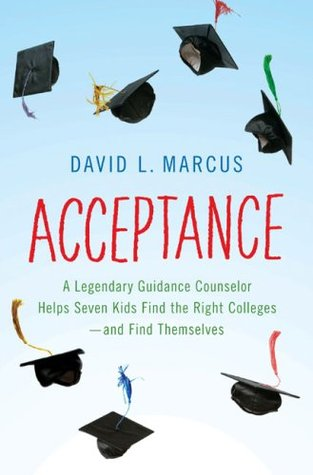Image result for acceptance: a legendary guidance counselor helps seven kids find the right colleges--and find themselves