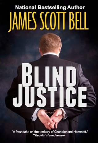 Blind Justice by James Scott Bell