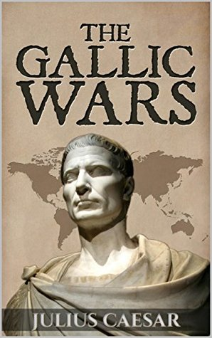 The Gallic Wars (Military Theory Book, #1)