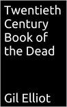 Book cover for The Twentieth Century Book of the Dead