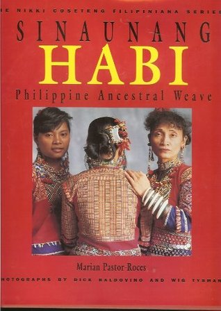 Sinaunang Habi: Philippine Ancestral Weave (The Nikki Coseteng Filipiniana Series 1)