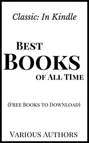 Free Books to Download: In Kindle: Classic Books: Best Books of All TIme