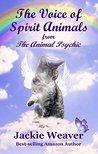 The Voice of Spirit Animals: from The Animal Psychic