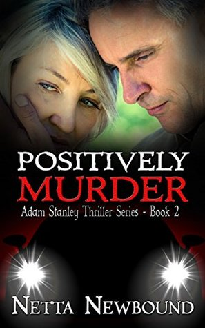 Positively Murder (Adam Stanley Series #2)