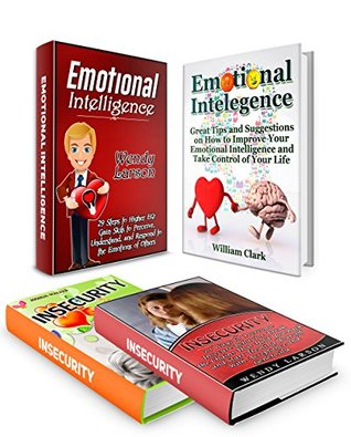 Emotional Intelligence Box Set: 47 Tips and Suggestions on How to Increase Emotional Intelligence Plus 20 Ways to Overcoming Insecurity by Learning about ... intelligence, overcoming insecurity)