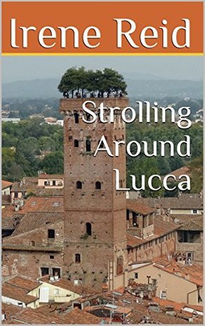 Strolling Around Lucca
