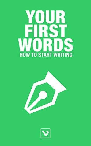 Your first words: How to start writing
