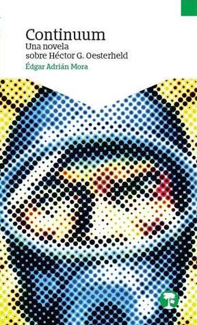 Continuum. Una novela sobre Héctor G. Oesterheld