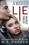 A Wicked Lie by M.S. Parker