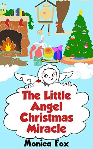 Christmas Stories: The Little Angel Christmas Miracle (Christmas ...