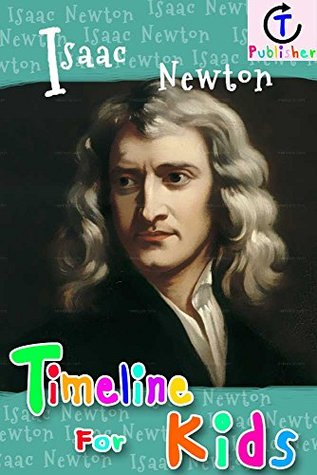 Isaac Newton Timeline For Kids