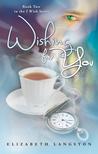Wishing for You (I Wish, #2)
