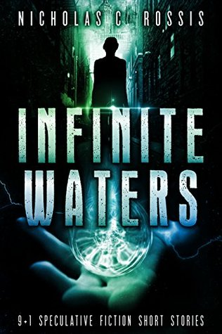 Infinite Waters: A Collection of Science Fiction/Speculative Fiction Short Stories (Exciting Destinies Book 2)