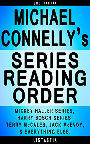 Michael Connelly Series Order: Mickey Haller, Harry Bosch, Terry McCaleb, Jack McEvoy, Lincoln Lawyer