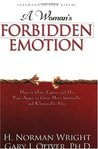 A Woman's Forbidden Emotion: How to Own, Express and Use Your Anger to Grow More Spiritually and Relationally Alive