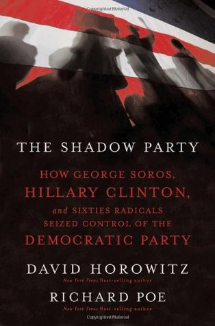 The Shadow Party by David Horowitz