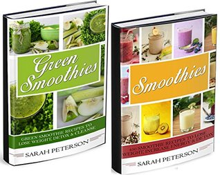 Smoothies Box Set: 400+ Smoothie & Green Smoothie Recipes to Lose Weight, Increase Energy & Detox