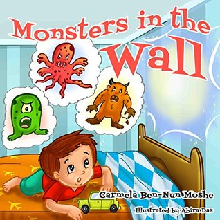 Monsters in the wall: (Bedtime Stories For Kids Ages 3-8): Short Stories for Kids, Kids Books, Bedtime Stories For Kids, Children Books, Early Readers, Nursery Rhymes (Children's fears Book 2)
