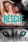 Rescue Me (Sawtooth Shifters, #2)