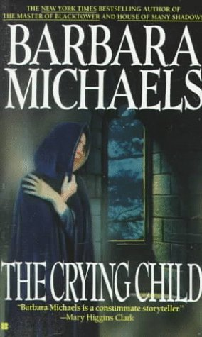 The Crying Child by Barbara Michaels