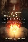 The Last Grand Master (Champion of the Gods, # 1)