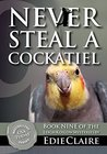 Never Steal a Cockatiel (Leigh Koslow Mystery #9)