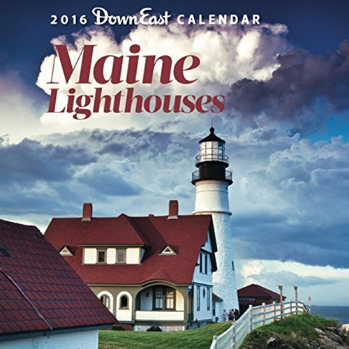 2016 Maine Lighthouses Down East Wall Calendar