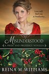 Misunderstood: A Pride and Prejudice Novella (Love at Pemberley, #4)