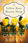 The Yellow Rose Beauty Shop (Cadillac, Texas #3)