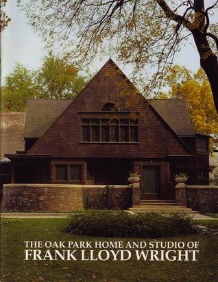 The Oak Park Home and Studio of Frank Lloyd Wright by Ann Abernathy