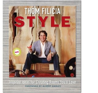 Ebook Thom Filicia Style: Inspired Ideas for Creating Rooms You'll Love by Thom Filicia PDF!