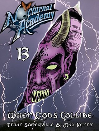 When Gods Collide (Nocturnal Academy, #13)