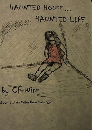 HAUNTED HOUSE...HAUNTED LIFE: (What We Leave Behind) (The Coffee Break Series Book 5)