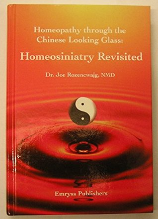 Homeopathy through the Chinese Looking Glass: Homeosiniatry Revisited