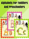 Toddlers And Preschoolers : Alphabets For Toddlers And Preschoolers