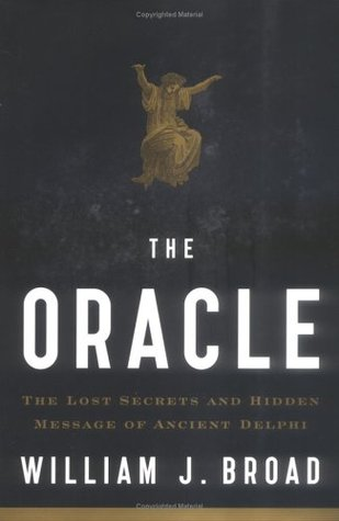 The Oracle: The Lost Secrets and Hidden Message of Ancient Delphi