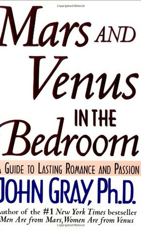 mars and venus in the bedroom. Mars and Venus in the Bedroom  A Guide to Lasting Romance Passion by John Gray