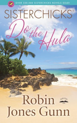 Sisterchicks Do the Hula (Sisterchicks, #2)
