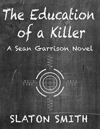 The Education of a Killer (Sean Garrison #3)