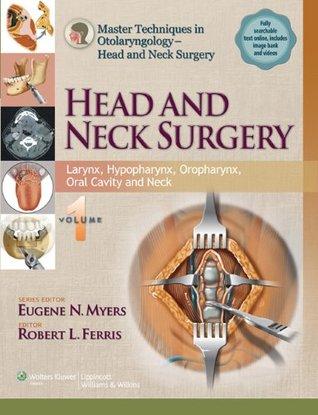 Master Techniques in Otolaryngology - Head and Neck Surgery: Head and Neck Surgery: Thyroid, Parathyroid, Salivary Glands, Paranasal Sinuses and Nasopharynx: 1