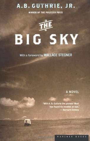 The Big Sky by A.B. Guthrie Jr.