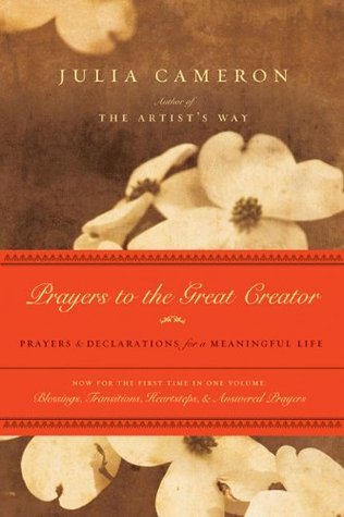 Prayers to the Great Creator by Julia Cameron