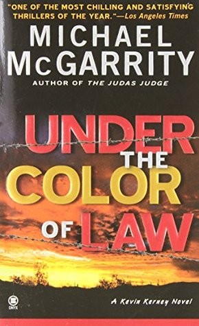 Under The Color Of Law Kevin Kerney 6 By Michael Mcgarrity