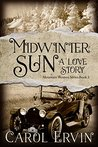 Midwinter Sun: A Love Story (Mountain Women #3)