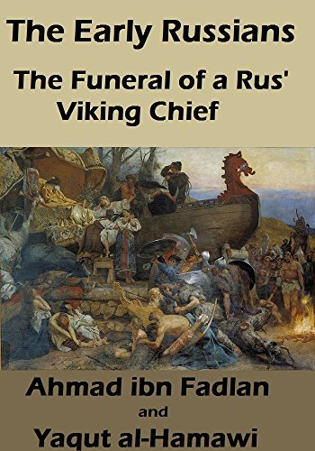 The Early Russians: The Funeral of a Rus' Viking Chief