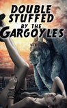 Double Stuffed By The Gargoyles