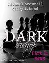 Dark Bishop: Pawn (Dark Bishop, #1)