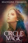 Circle Magic (Clearwater Witches, #3)